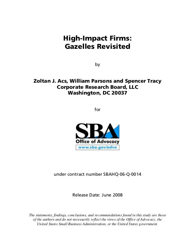 High-Impact Firms: Gazelles Revisited by Zoltan J. Acs, William Parsons and Spencer Tracy Corporate Research Board, LLC Wa...