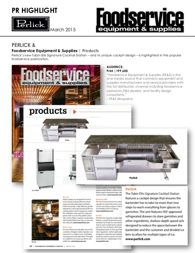 PR HIGHLIGHT March 2015 PERLICK & Foodservice Equipment & Supplies   Products Perlick's new Tobin Ellis Signature Cocktail...