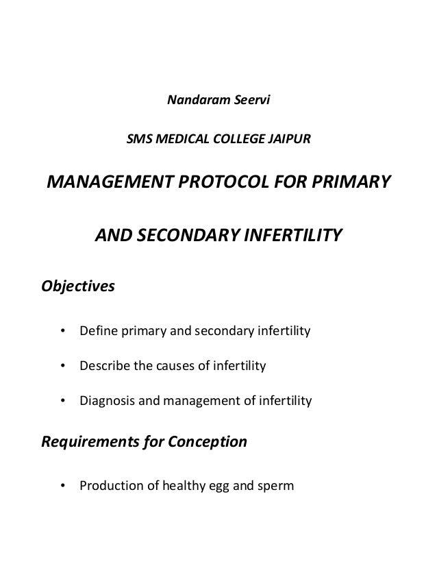 Nandaram SeerviSMS MEDICAL COLLEGE JAIPURMANAGEMENT PROTOCOL FOR PRIMARYAND SECONDARY INFERTILITYObjectives• Define primar...