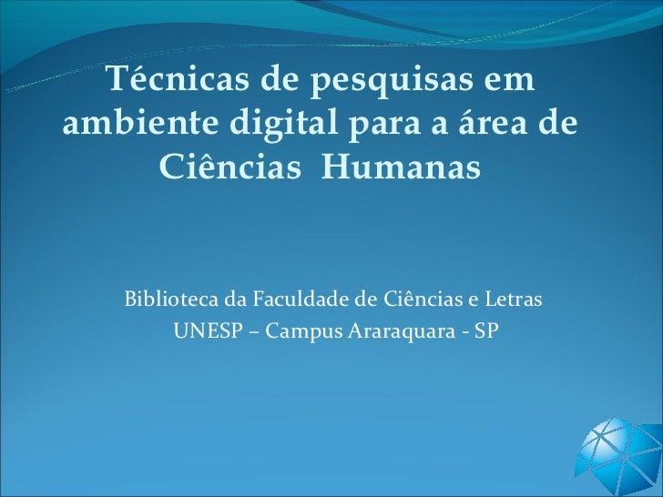 Técnicas de pesquisas emambiente digital para a área de     Ciências Humanas   Biblioteca da Faculdade de Ciências e Letra...
