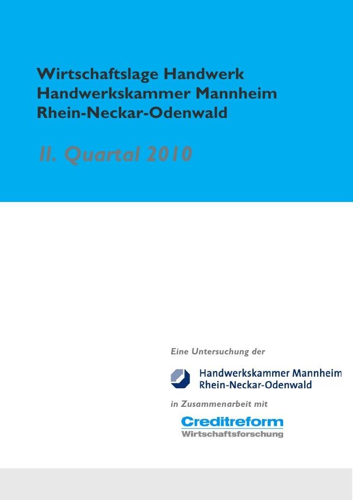 Wirtschaftslage HandwerkHandwerkskammer MannheimRhein-Neckar-OdenwaldII. Quartal 2010             Eine Untersuchung der   ...