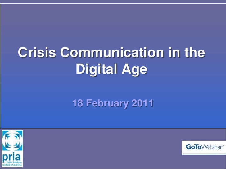 Crisis Communication in the         Digital Age       18 February 2011