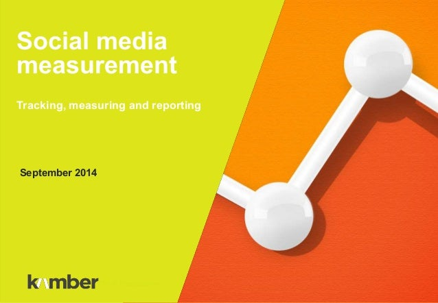 Social media  measurement  Tracking, measuring and reporting  September 2014  Title of Presentation