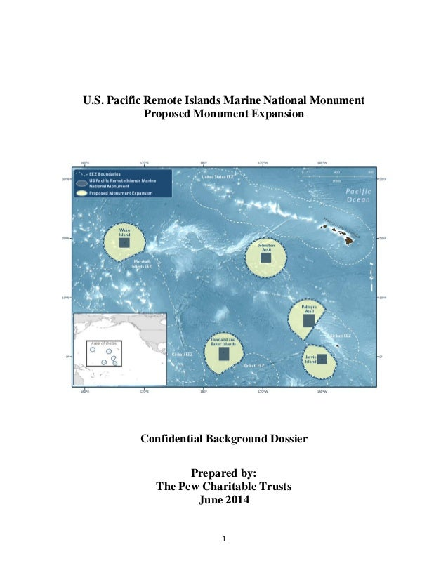 1 U.S. Pacific Remote Islands Marine National Monument Proposed Monument Expansion Confidential Background Dossier Prepare...