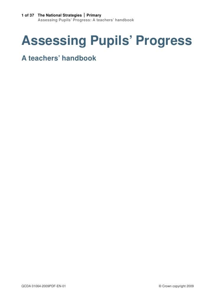 1 of 37 The National Strategies  Primary        Assessing Pupils' Progress: A teachers' handbookAssessing Pupils' Progres...