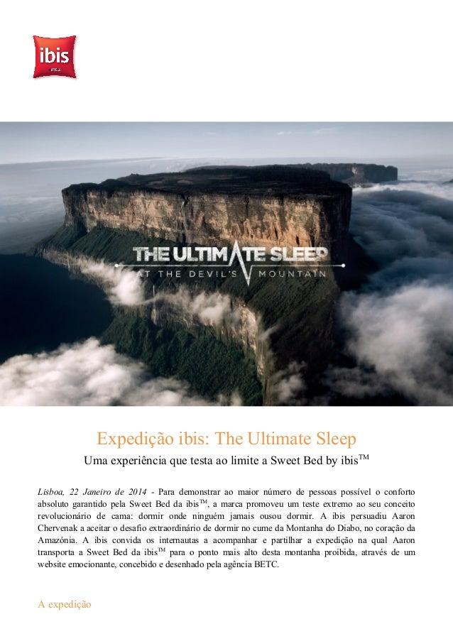 Expedição ibis: The Ultimate Sleep Uma experiência que testa ao limite a Sweet Bed by ibisTM Lisboa, 22 Janeiro de 2014 - ...