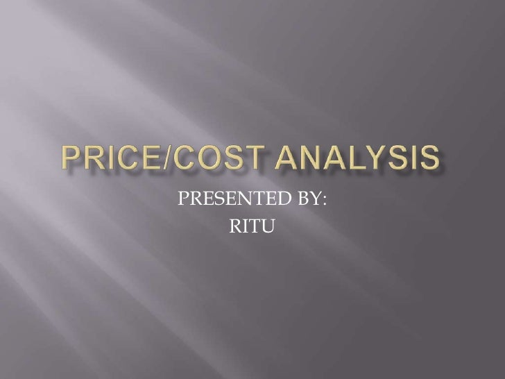 PRICE/COST ANALYSIS<br />PRESENTED BY: <br />RITU<br />