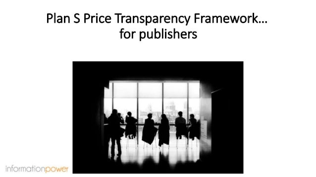 Plan S Price Transparency Framework… for publishers