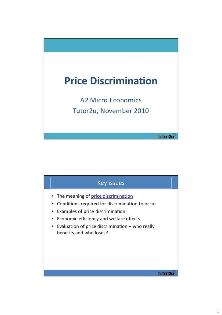 Price Discrimination              A2 Micro Economics           Tutor2u, November 2010                       Key issues•   ...