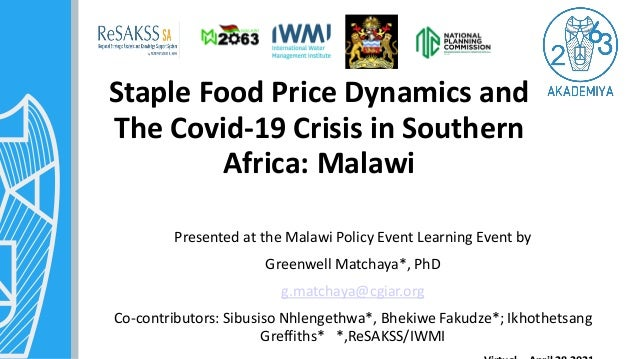 Staple Food Price Dynamics and The Covid-19 Crisis in Southern Africa: Malawi Presented at the Malawi Policy Event Learnin...