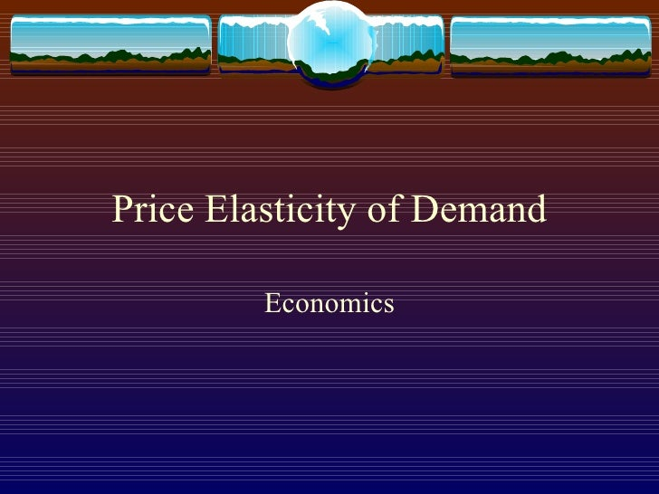 Price Elasticity of Demand Economics