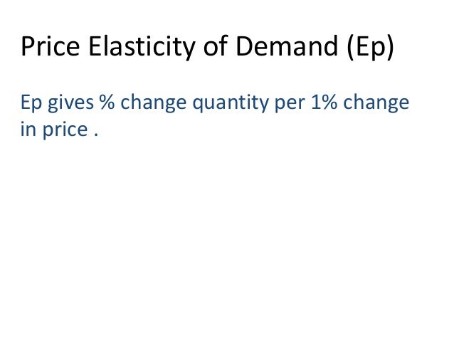 price elasticity of gold Definition of price elasticity of demandthe change in the quantity demanded of a product due to a change in its price is known as price elasticity of demand thus, the sensitiveness or responsiveness of demand to change in price is as called elasticity of demand.