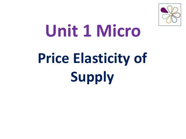 Unit 1 Micro Price Elasticity of Supply