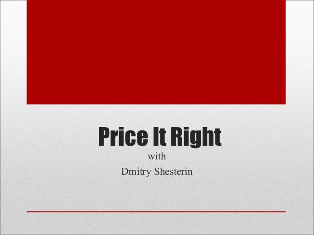 Price It Right with Dmitry Shesterin