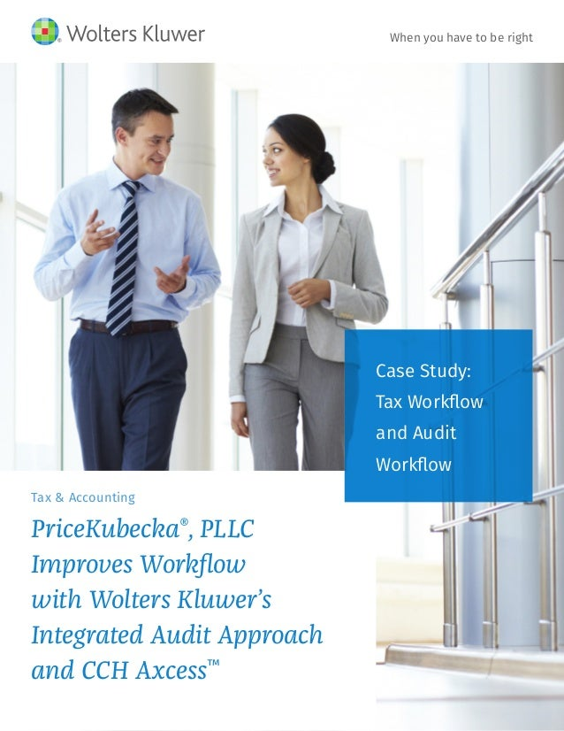 Tax & Accounting PriceKubecka® , PLLC Improves Workflow with Wolters Kluwer's Integrated Audit Approach and CCH Axcess™ Ca...