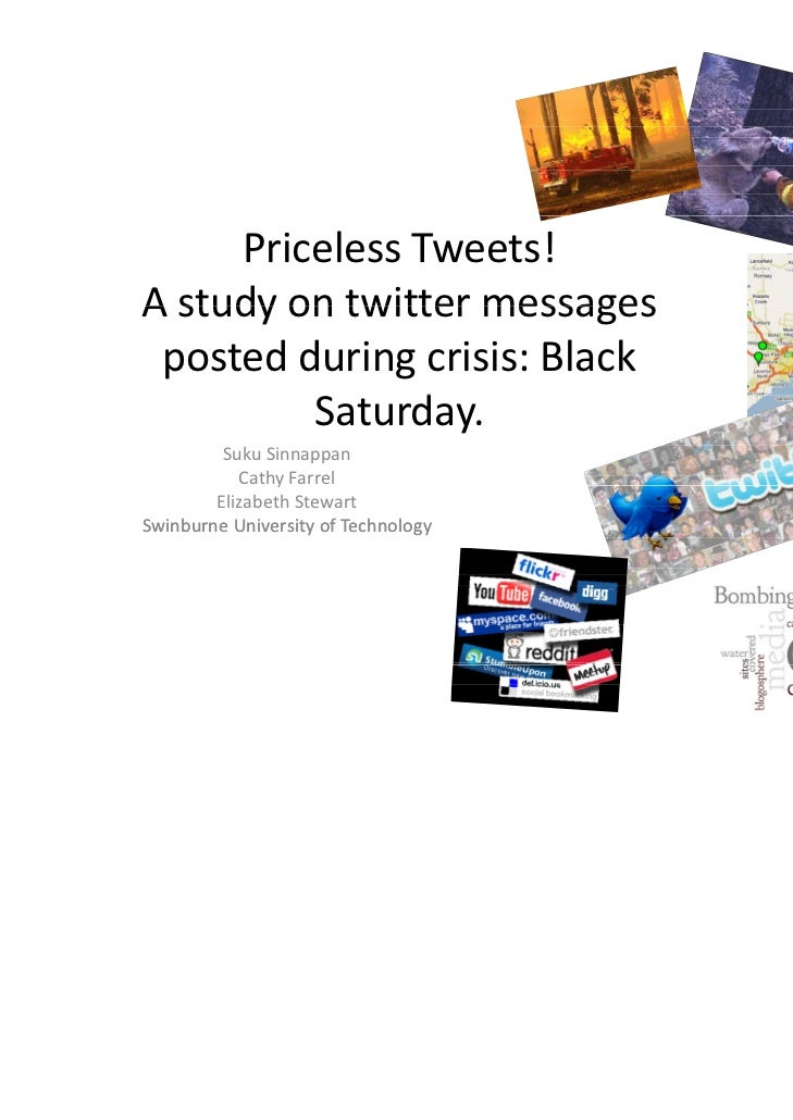 Priceless Tweets! A study on twitter messages A study on twitter messages posted during crisis: Black          Saturday.  ...