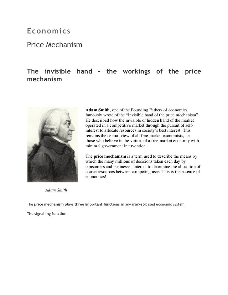 EconomicsPrice MechanismThe invisible hand – the workings of the pricemechanism                                Adam Smith,...
