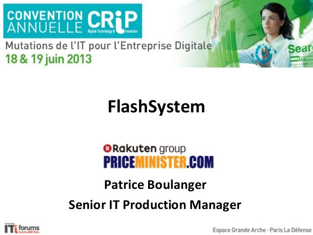 FlashSystem Patrice Boulanger Senior IT Production Manager