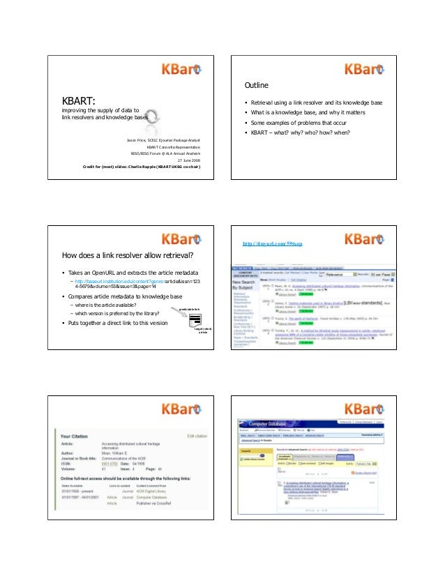 KBART: improving the supply of data to link resolvers and knowledge bases Jason Price, SCELC Ejournal Package Analyst KBAR...
