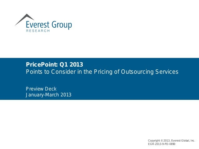 Preview Deck January-March 2013 PricePoint: Q1 2013 Points to Consider in the Pricing of Outsourcing Services Copyright © ...