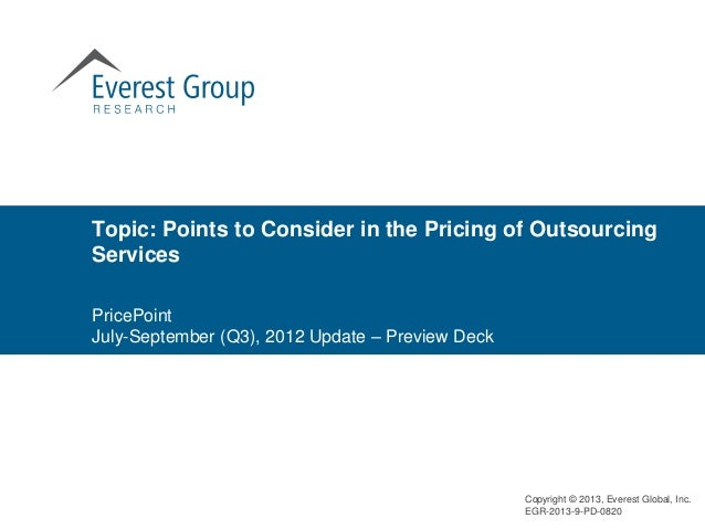 Topic: Points to Consider in the Pricing of OutsourcingServicesPricePointJuly-September (Q3), 2012 Update – Preview Deck  ...