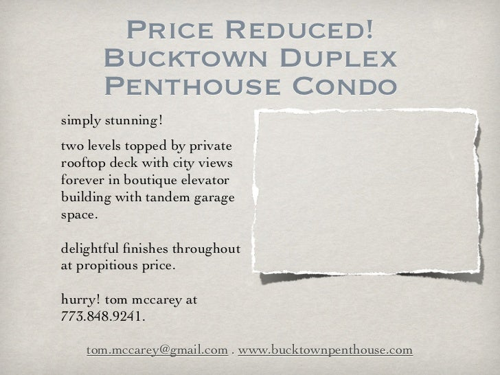 Price Reduced!      Bucktown Duplex      Penthouse Condosimply stunning!two levels topped by privaterooftop deck with city...