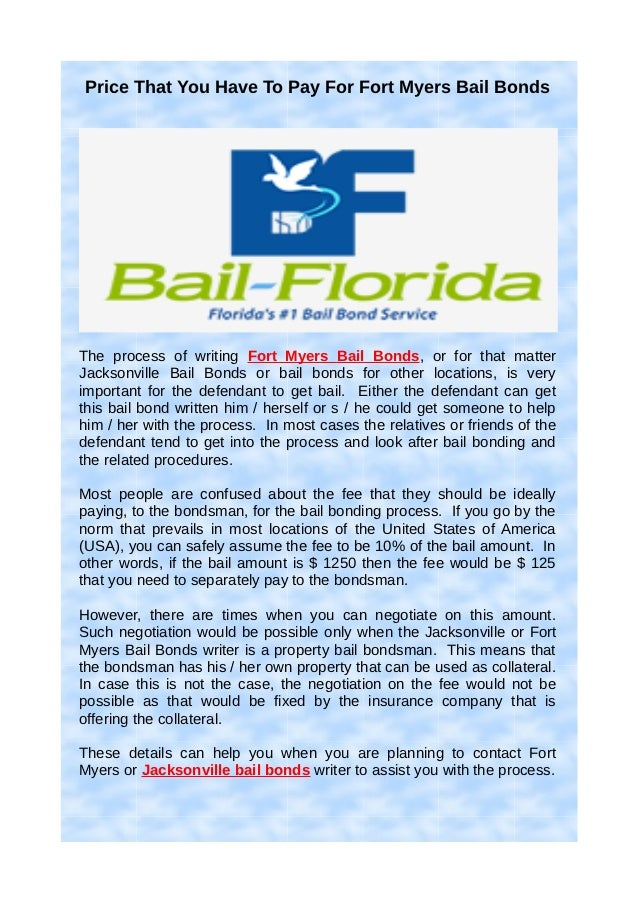 Price That You Have To Pay For Fort Myers Bail BondsThe process of writing Fort Myers Bail Bonds, or for that matterJackso...