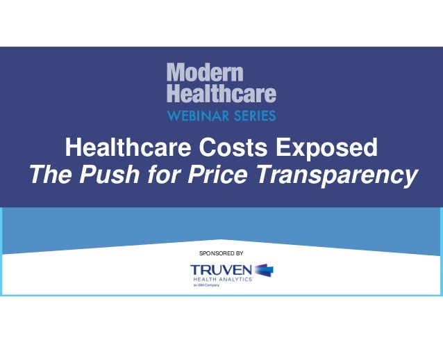 SPONSORED BY Healthcare Costs Exposed The Push for Price Transparency
