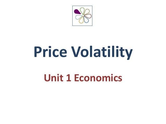 Price VolatilityUnit 1 Economics
