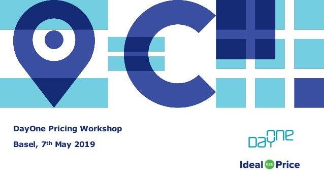 DayOne Pricing Workshop Basel, 7th May 2019