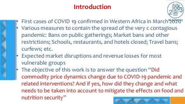 Introduction 3 • First cases of COVID 19 confirmed in Western Africa in March 2020 • Various measures to contain the sprea...