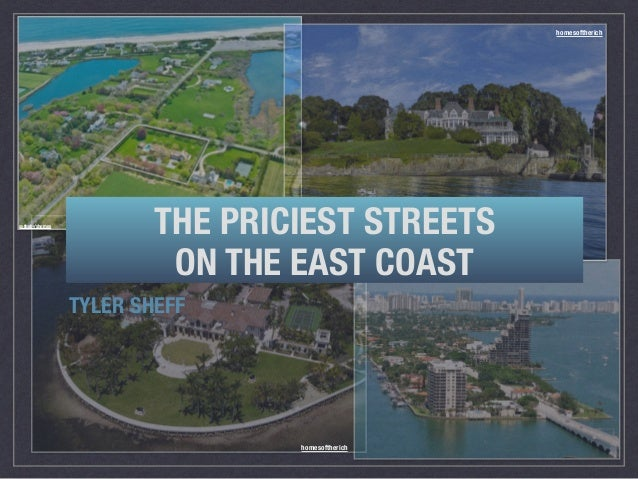 TYLER SHEFF sotheby'shomes homesoftherich homesoftherich THE PRICIEST STREETS ON THE EAST COAST