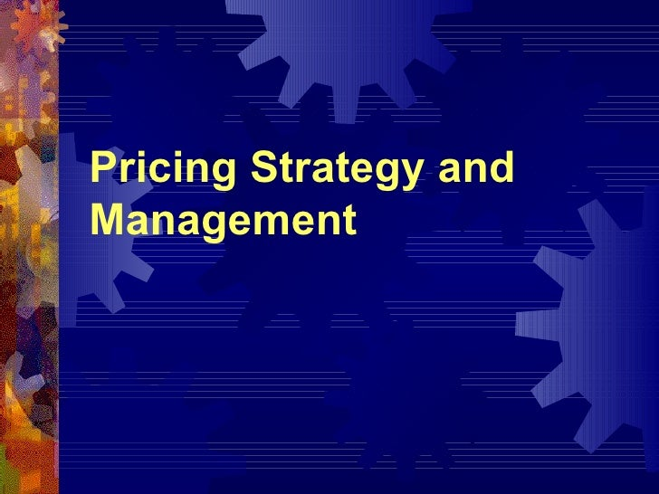 Pricing Strategy and Management