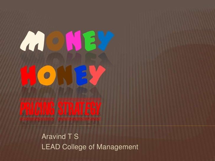 MONEYHONEYPRICING STRATEGY    Aravind T S    LEAD College of Management