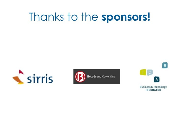 Thanks to the sponsors!