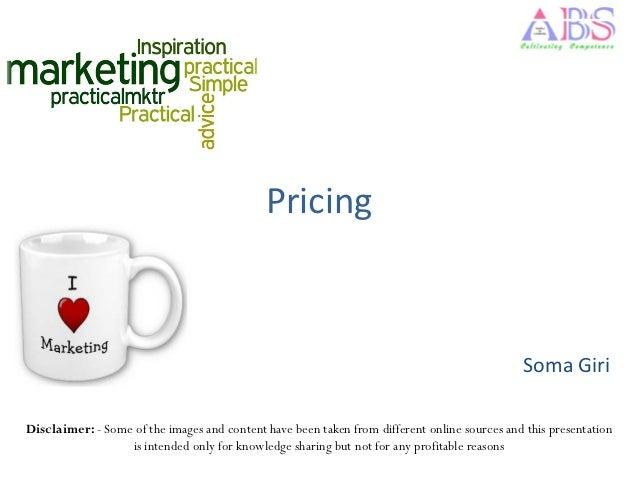 Pricing                                                                                              Soma GiriDisclaimer: ...