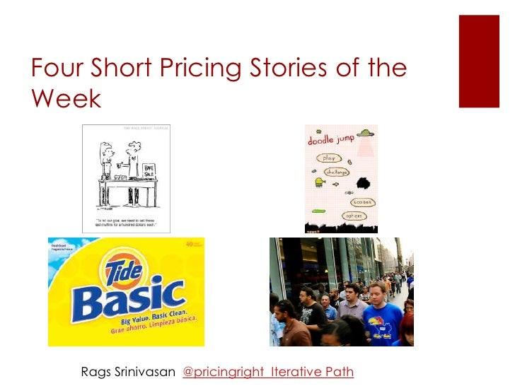 Four Short Pricing Stories of the Week<br />Rags Srinivasan  @pricingright  Iterative Path<br />