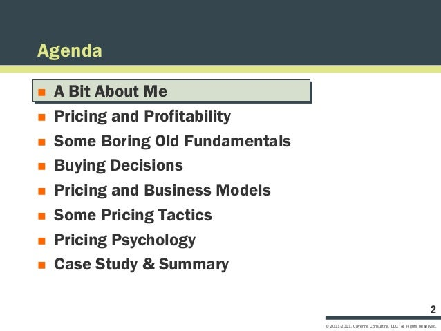 Agenda   A Bit About Me   Pricing and Profitability   Some Boring Old Fundamentals   Buying Decisions   Pricing and B...