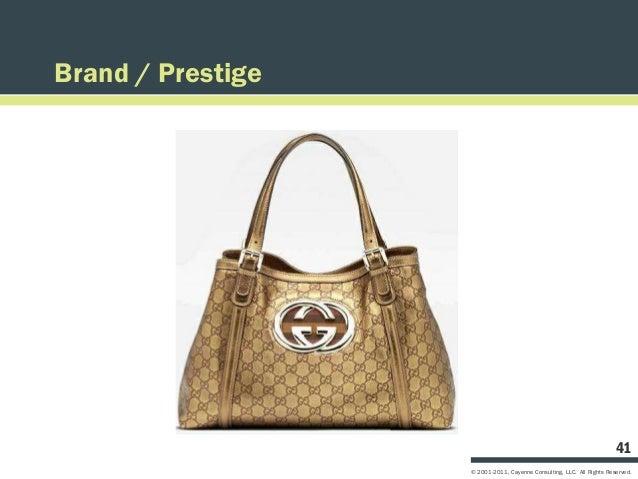 Brand / Prestige                                                                       41                   © 2001-2011, C...