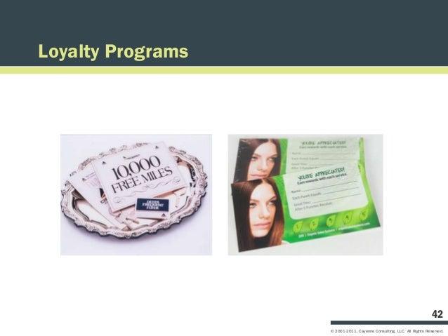 Loyalty Programs                                                                       42                   © 2001-2011, C...
