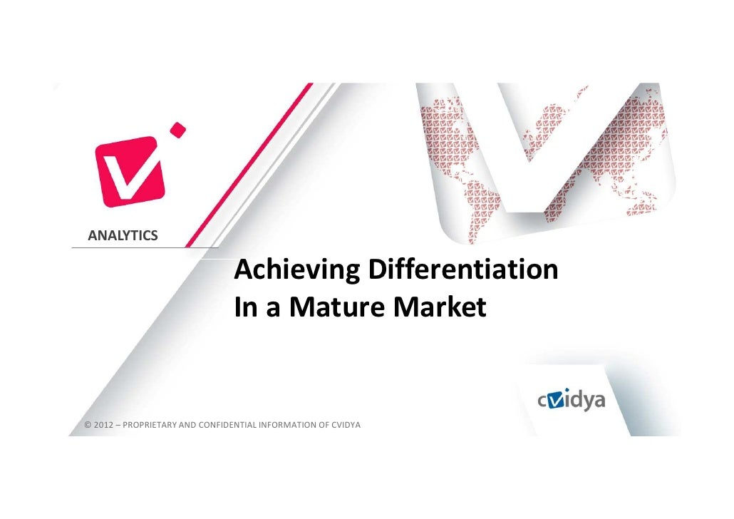 ANALYTICS                               Achieving Differentiation                               In a Mature Market© 2012 –...