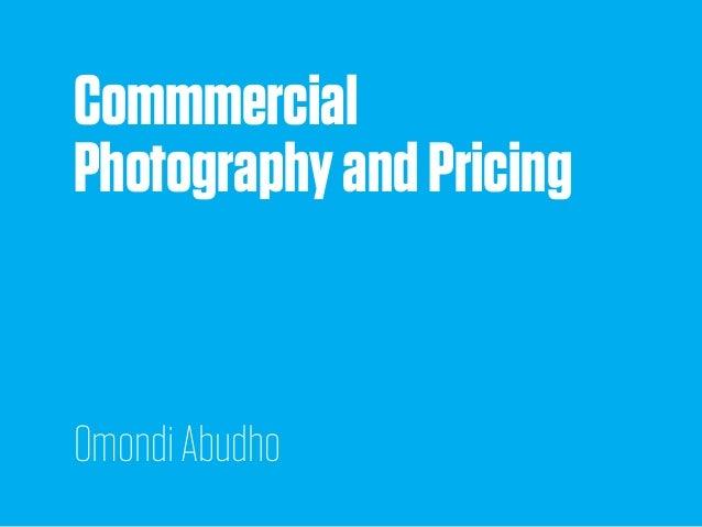 Commmercial PhotographyandPricing OmondiAbudho