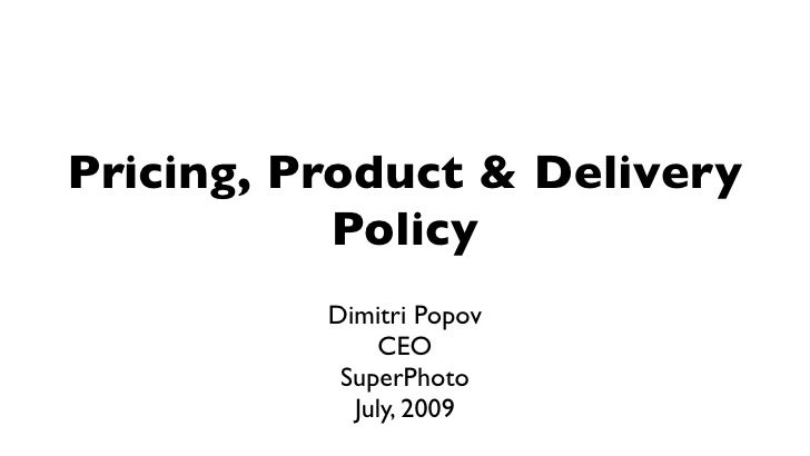 Pricing, Product & Delivery            Policy           Dimitri Popov               CEO            SuperPhoto             ...