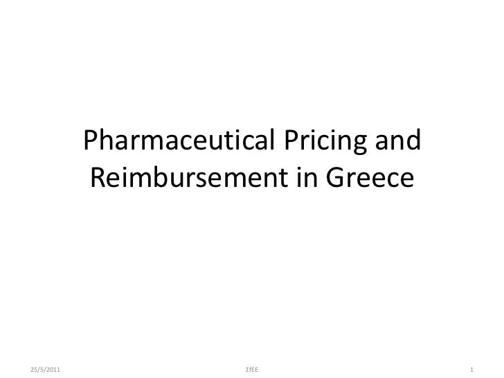 Pharmaceutical Pricing and            Reimbursement in Greece25/5/2011               ΣfΕΕ             1
