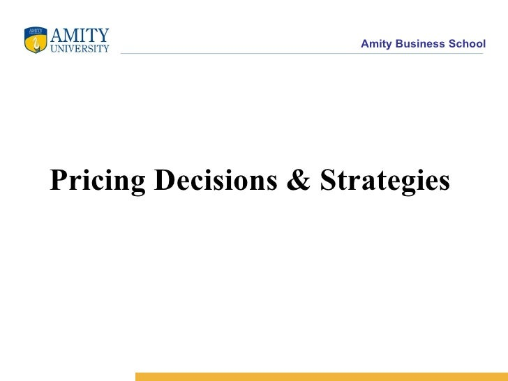 <ul><li>Pricing Decisions & Strategies   </li></ul>