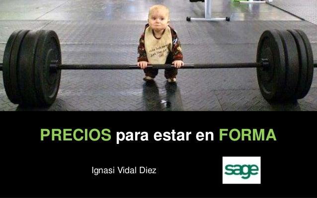 PRECIOS para estar en FORMA Ignasi Vidal Diez