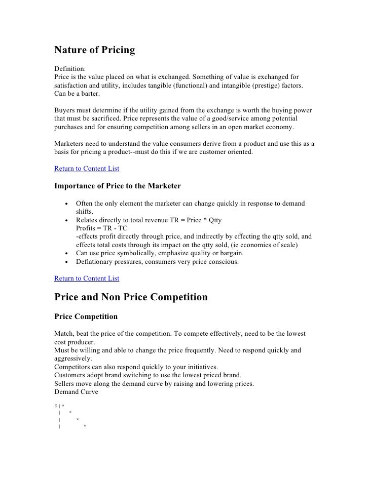 Nature of Pricing Definition: Price is the value placed on what is exchanged. Something of value is exchanged for satisfac...
