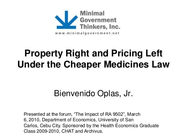 "Property Right and Pricing Left Under the Cheaper Medicines Law Bienvenido Oplas, Jr. Presented at the forum, ""The Impact ..."