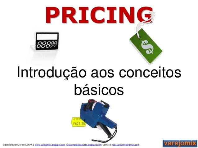 Elaborado por Marcelo Aranha, www.VarejoMix.blogspot.com www.VarejoeGestao.blogspot.com Contato: mail.varejomix@gmail.com ...