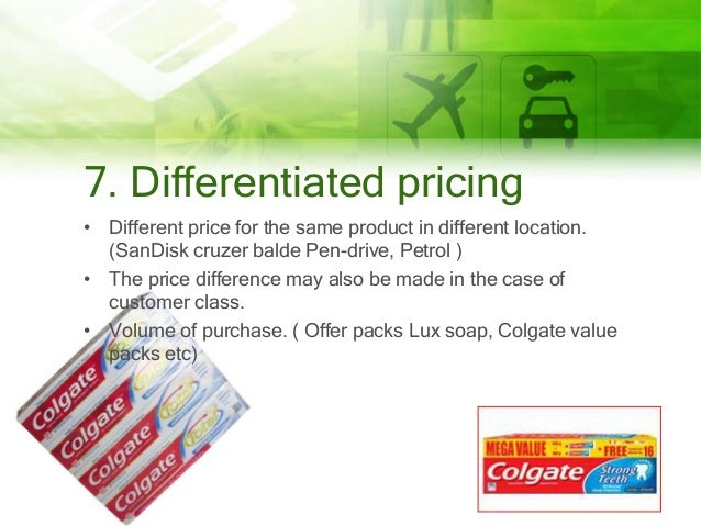 7. Differentiated pricing • Different price for the same product in different location. (SanDisk cruzer balde Pen-drive, P...